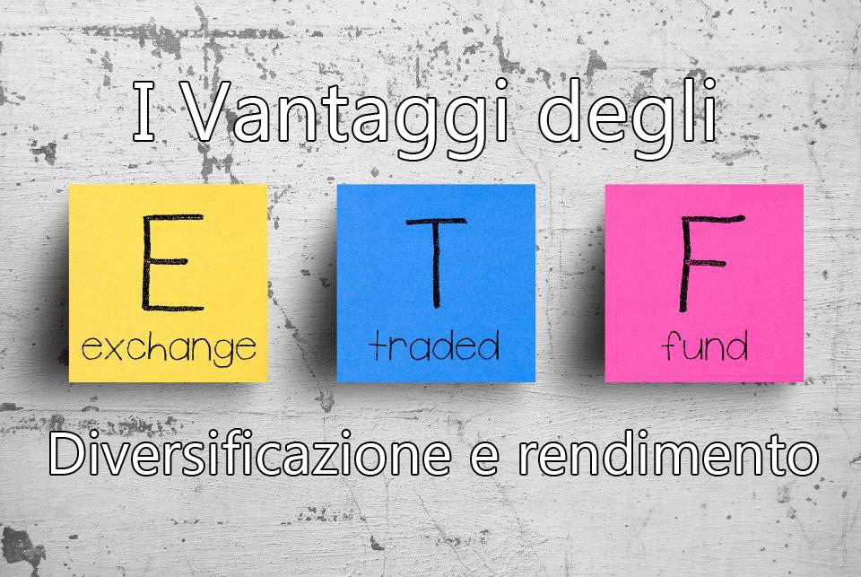 www.copytradingitalia.com-i-vantaggi-degli-etf-diversificazione-e-rendimento