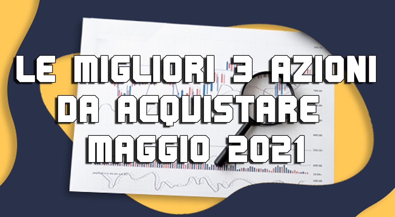 www.copytradingitalia.com - LE-MIGLIORI-3-AZIONI-DA-ACQUISTARE-A-MAGGIO