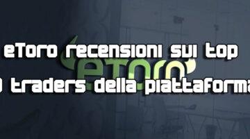eToro recensioni sui top 3 traders della piattaforma