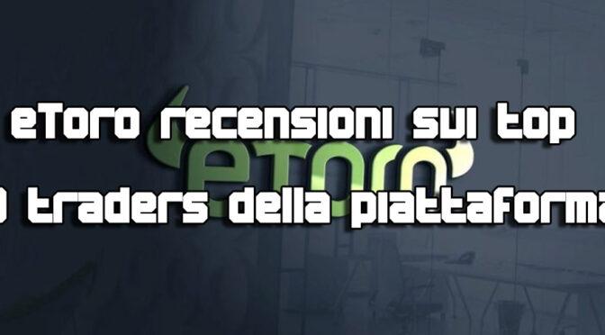 www.copytradingitalia.com - eToro recensioni sui top 3 traders della piattaforma