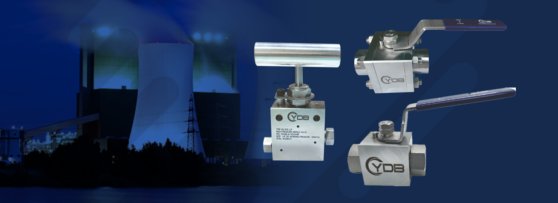 YDB LLP valves products: High Pressure Needle Valve, Forged Bolted Screwed Ball valves, Screwed Ball Valves