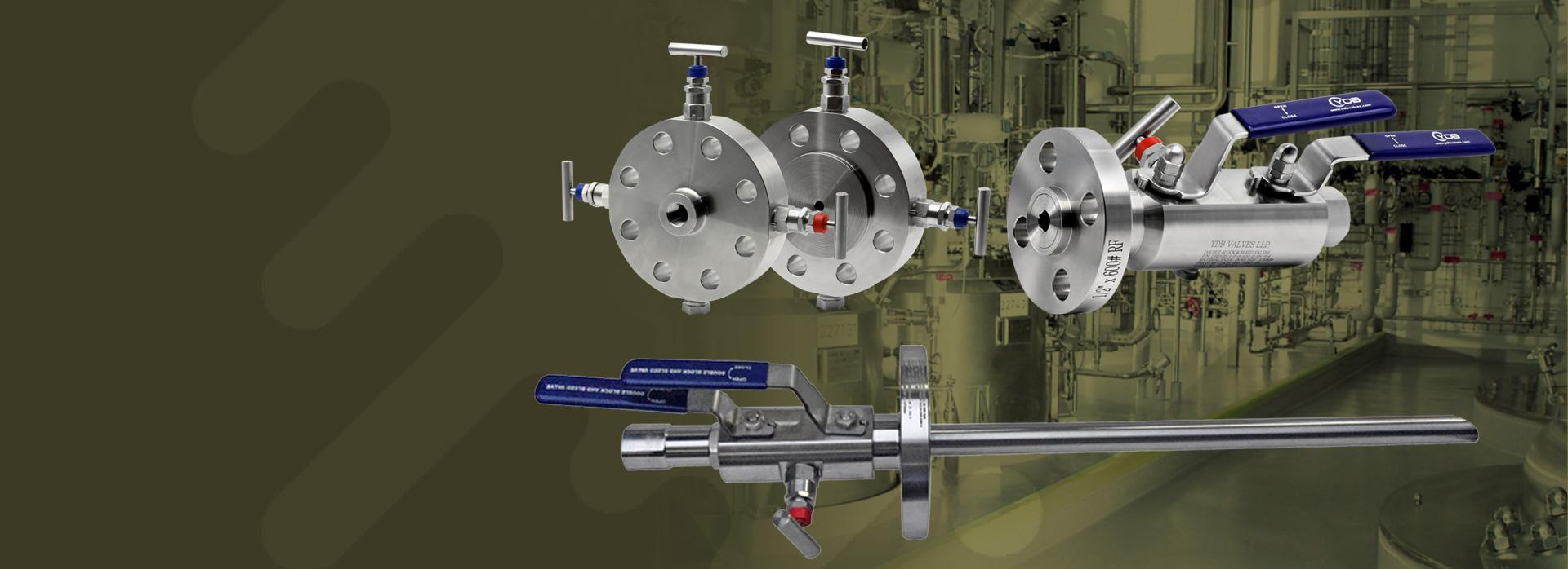 YDB LLP valves products: Double Block & Bleed ( DBB) Valves & Monoflange Valves