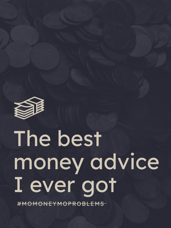 The best money advice I ever got