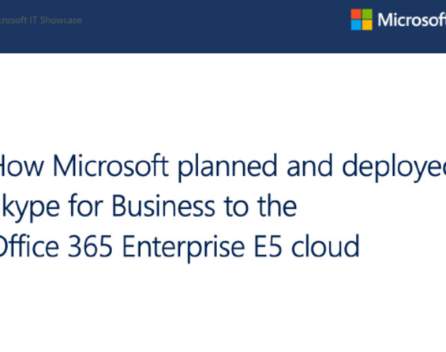 How Microsoft planned and deployed Skype for Business to the Office 365 Enterprise E5 cloud