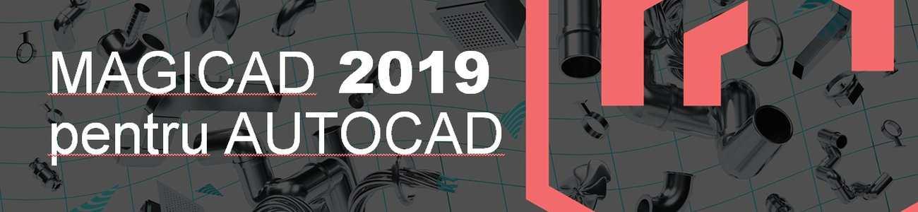 MagiCAD 2019 pentru AutoCAD