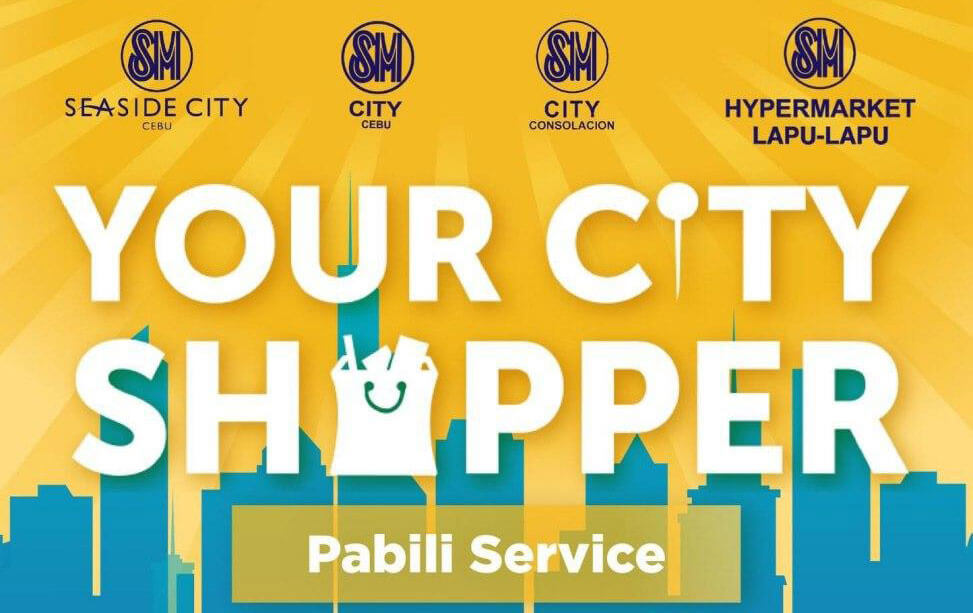 SM City Cebu, SM City Consolacion, SM Seaside City, Hypermarket Lapu-Lapu offer Your City Shopper service
