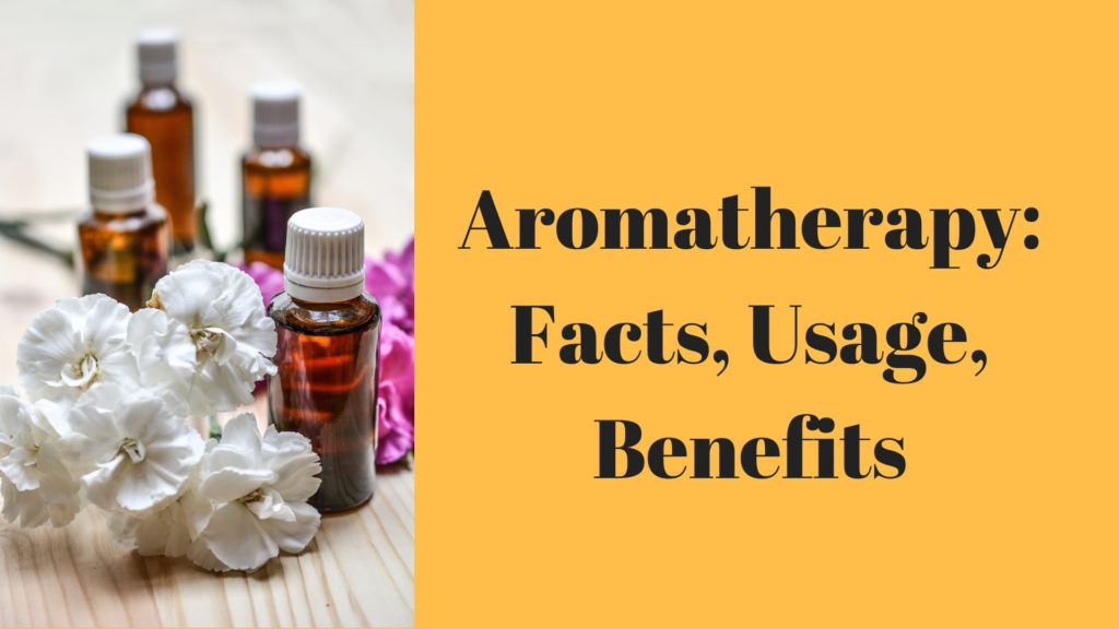 Aromatherapy: Facts, Usage, Benefits