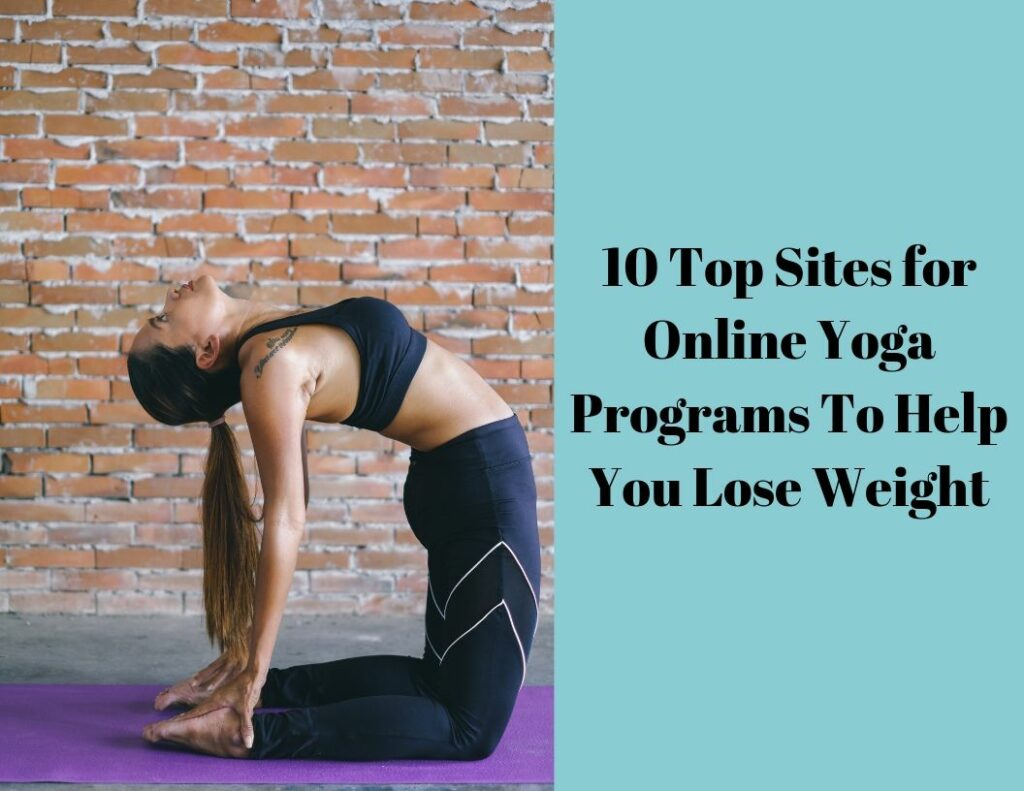 10 Top Sites for Online Yoga Programs To Help You Lose Weight