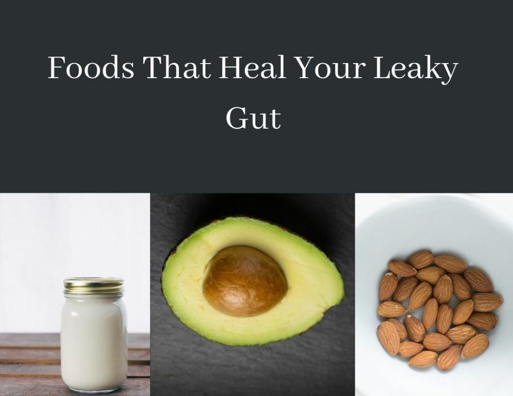 Foods That Heal Your Leaky Gut