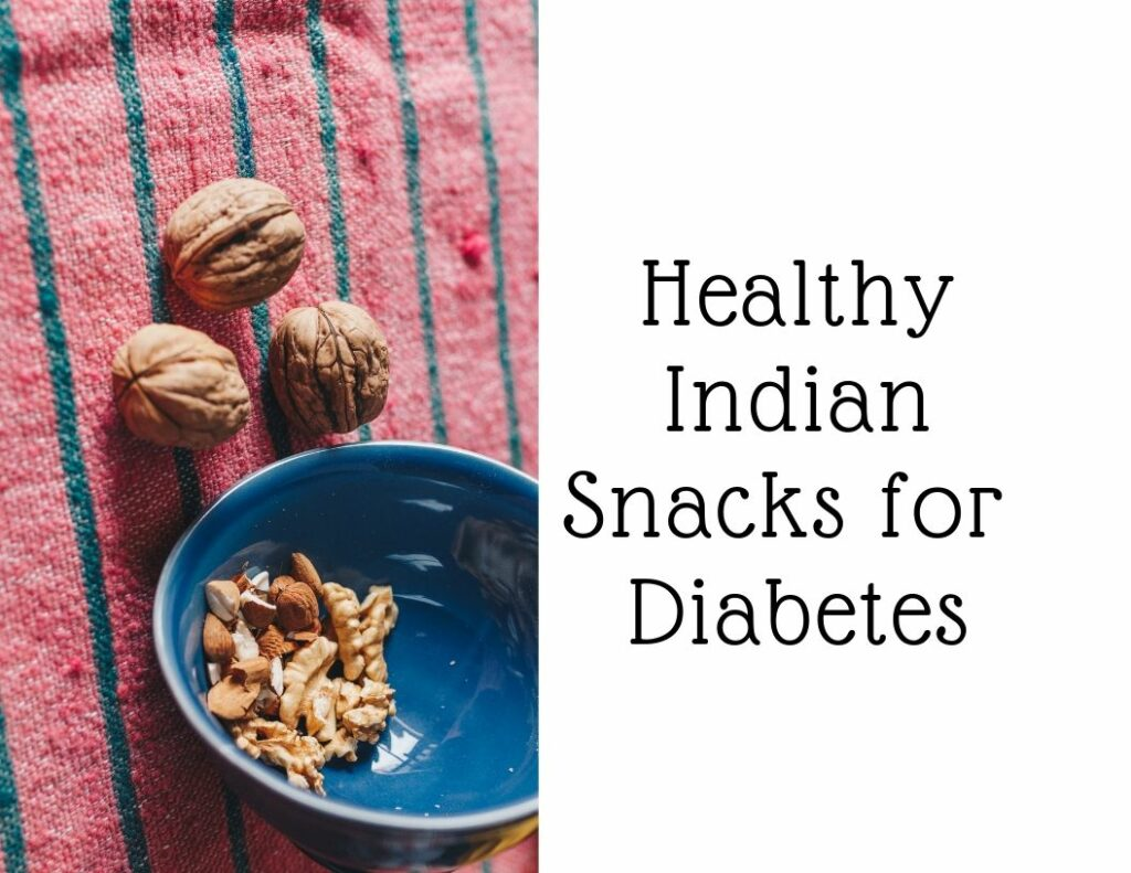 Healthy Indian Snacks for Diabetes