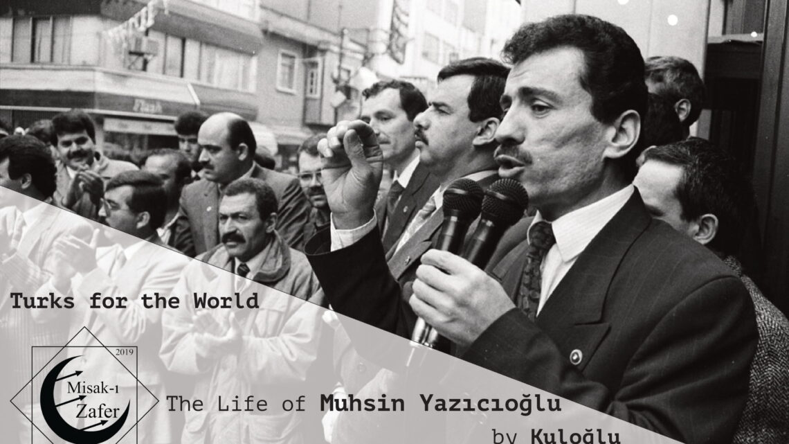 The Life of Muhsin YAZICIOĞLU