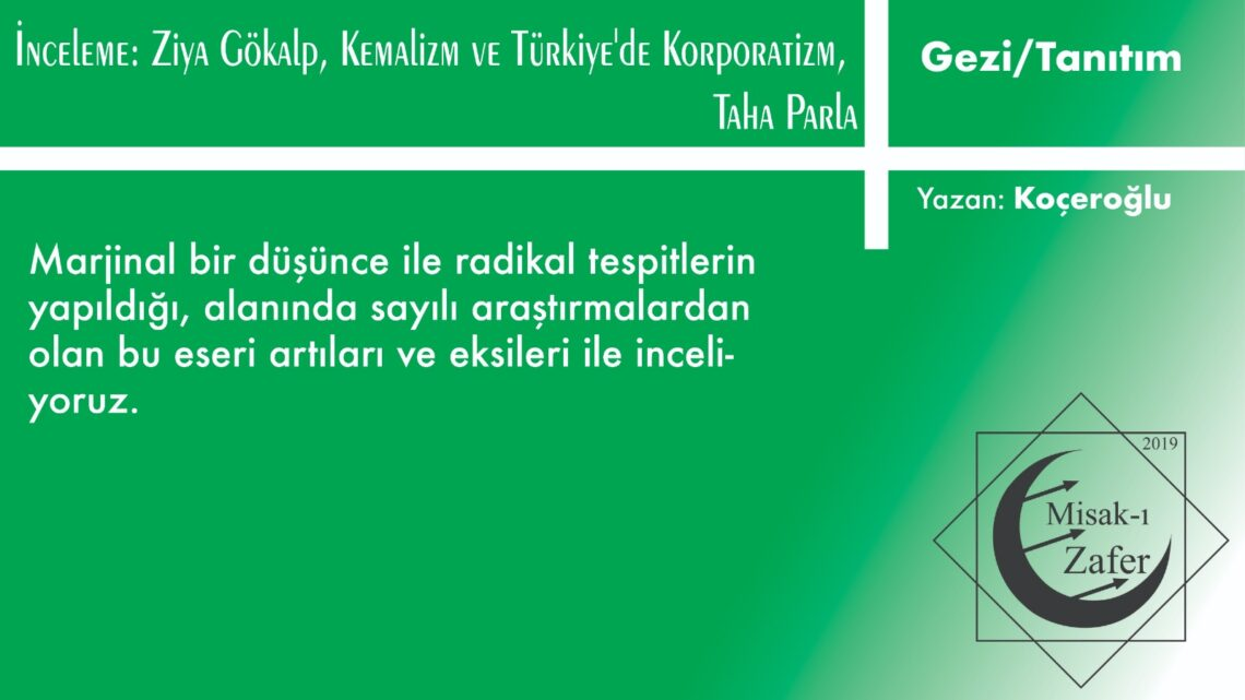 İnceleme: Ziya Gökalp, Kemalizm ve Türkiye'de Korporatizm, Taha Parla