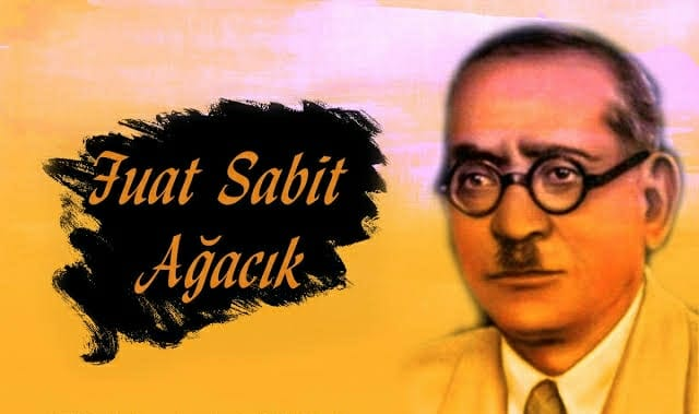 FUAT SABIT AGACIK THE FATHER OF NAME OF TURKISH HEARTHS'S