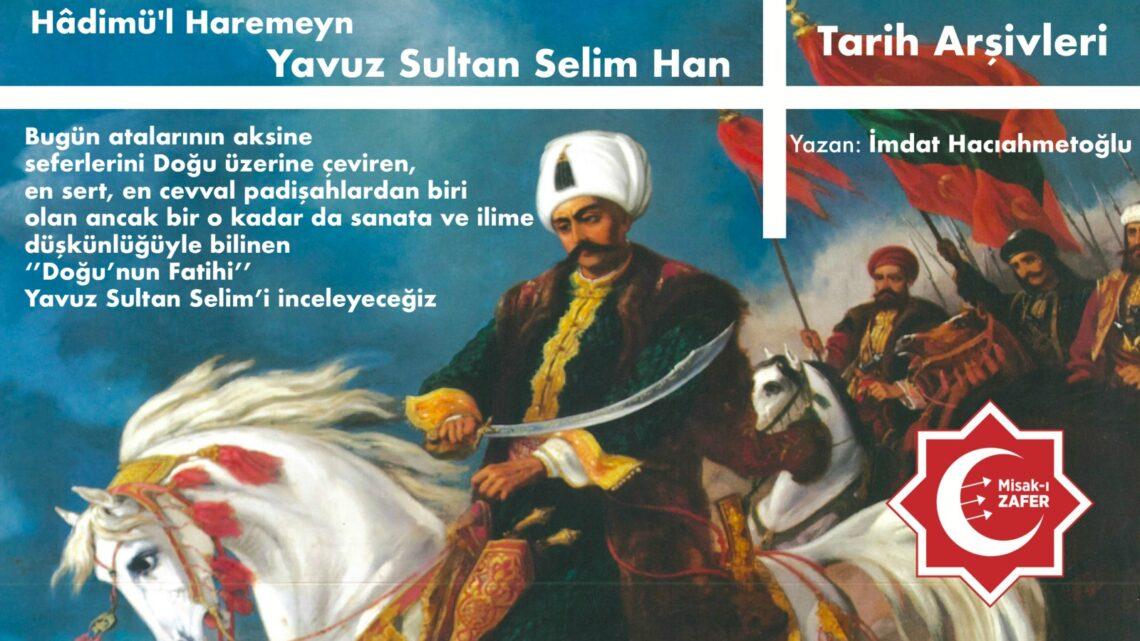 HÂDİMÜ'L-HAREMEYN YAVUZ SULTAN SELİM