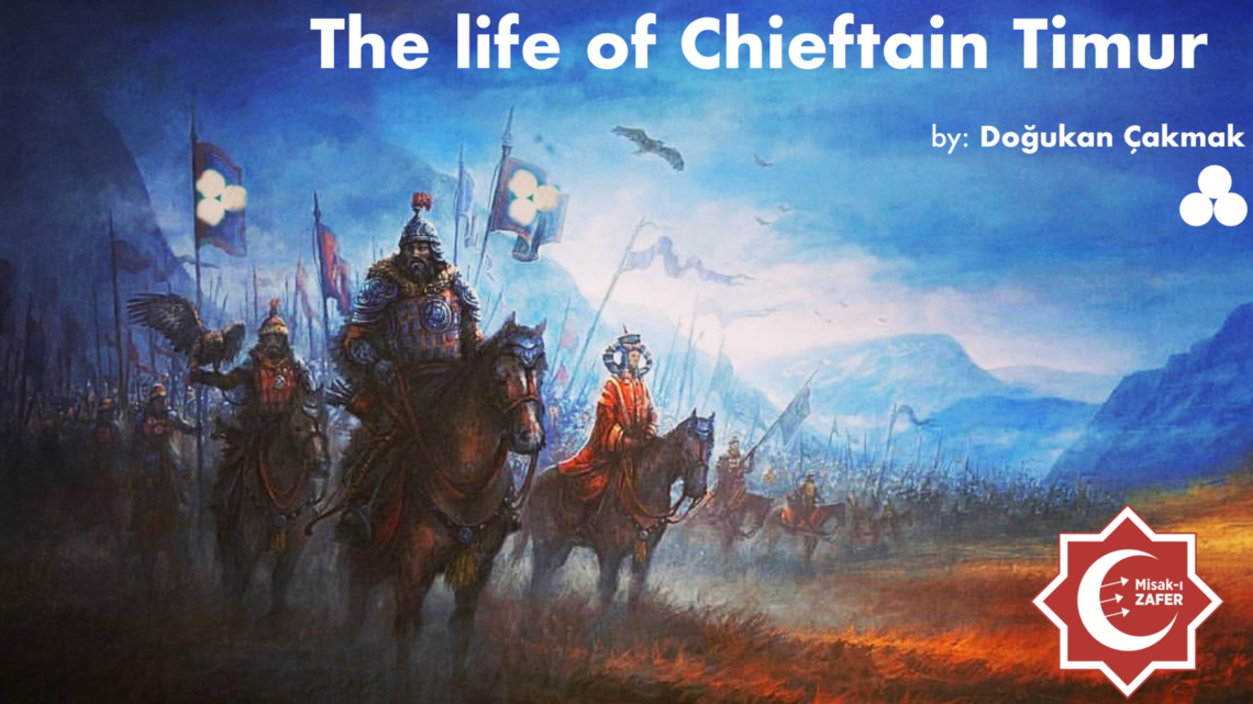 The Life of Chieftain Temur