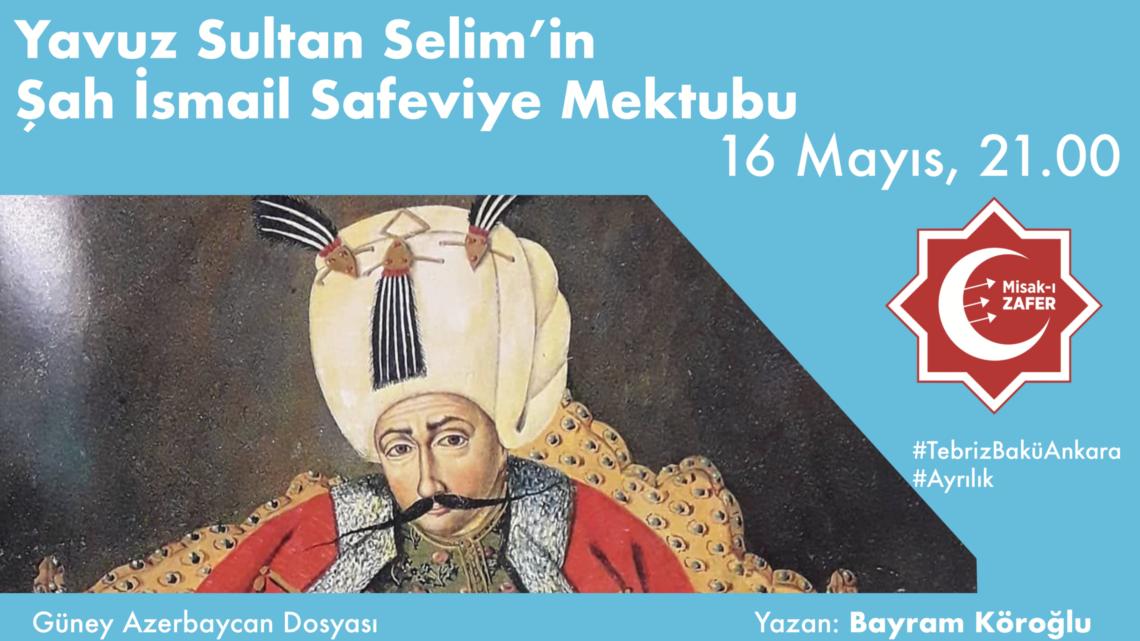 Yavuz Sultan Selim'in Şah İsmail Safevi'ye Mektubu