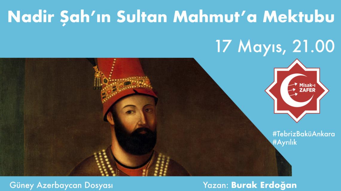 Nadir Şah'ın Sultan Mahmut'a Mektubu