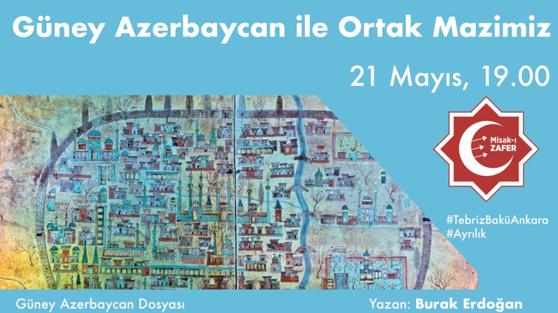 GüneyAzerbaycan ile Ortak Mazimiz