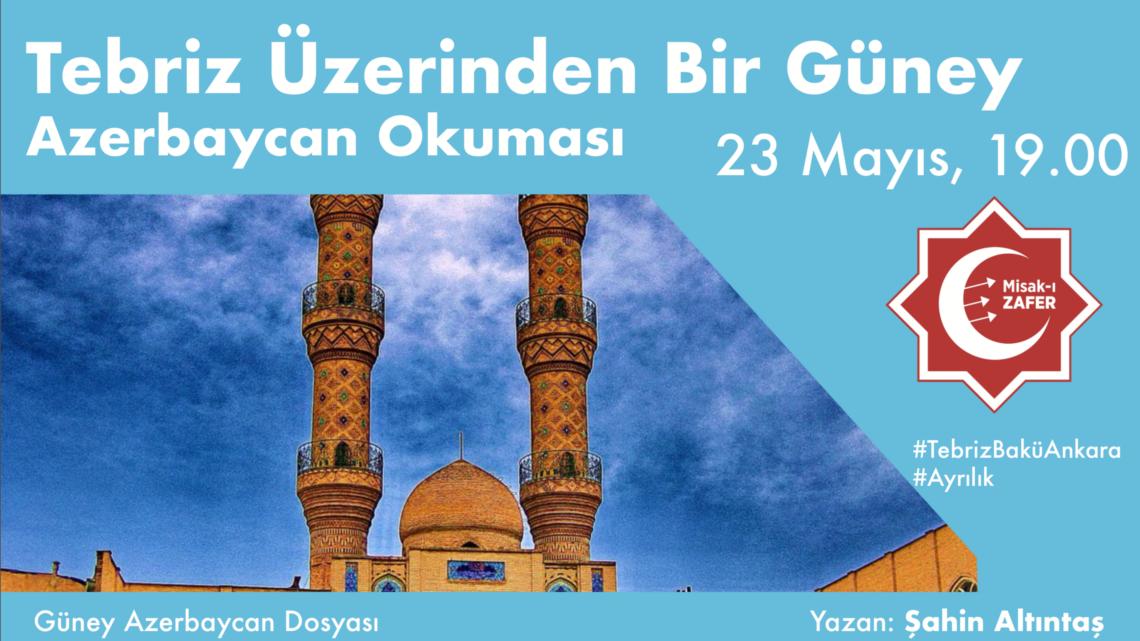 Tebriz Üzerinden Bir Güney Azerbaycan Okuması