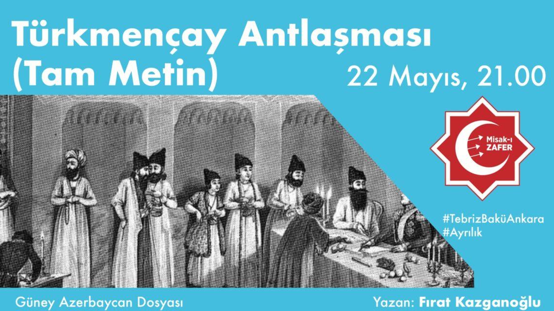 Türkmençay Antlaşması (Tam Metin)