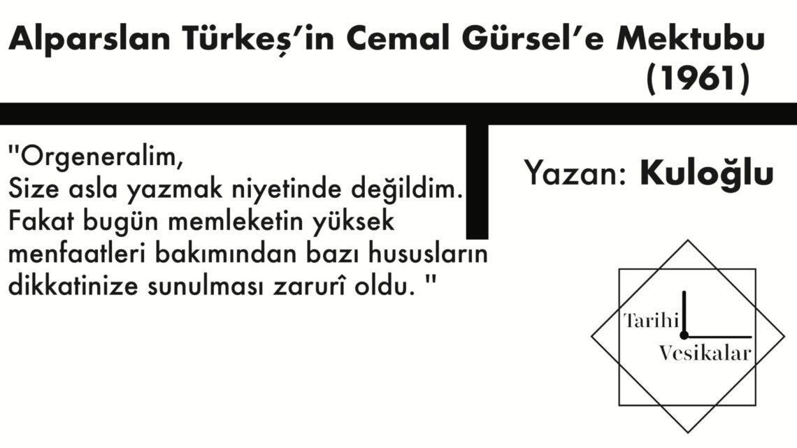 ALPARSLAN TÜRKEŞ'İN CEMAL GÜRSEL'E MEKTUBU(1961)