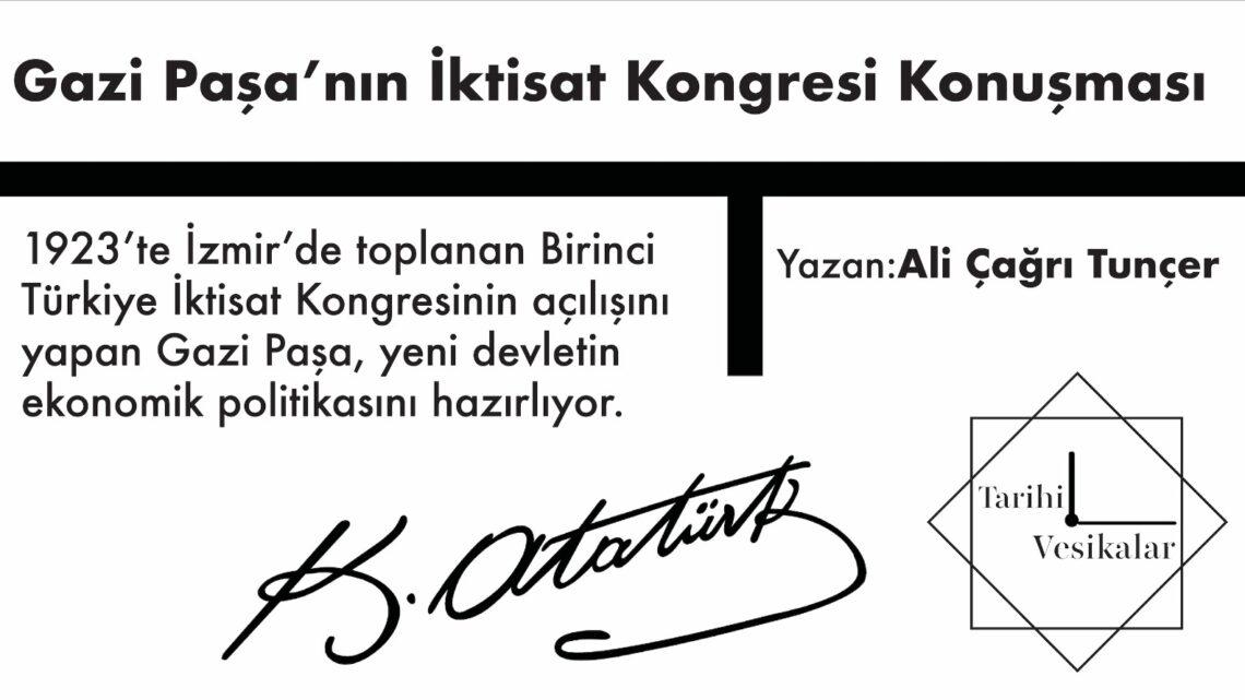 GAZİ PAŞA'NIN İKTİSAT KONGRESİ KONUŞMASI