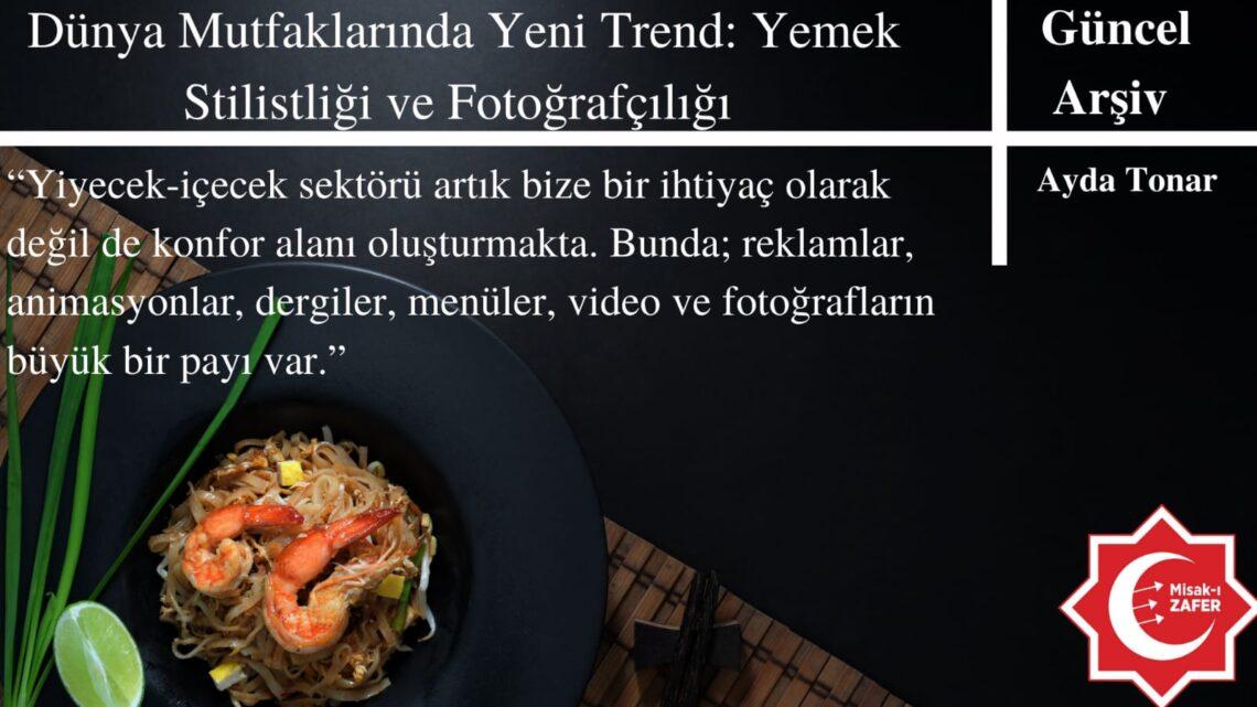 Dünya Mutfaklarında Yeni Trend: Yemek Stilistliği ve Fotoğrafçılığı