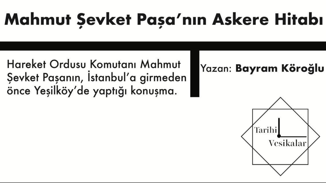 Mahmut Şevket Paşa'nın Askere Hitabı