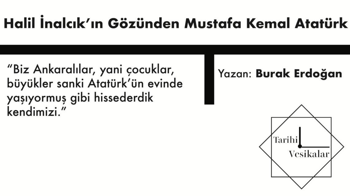 Halil İnalcık'ın Gözünden Mustafa Kemal Atatürk