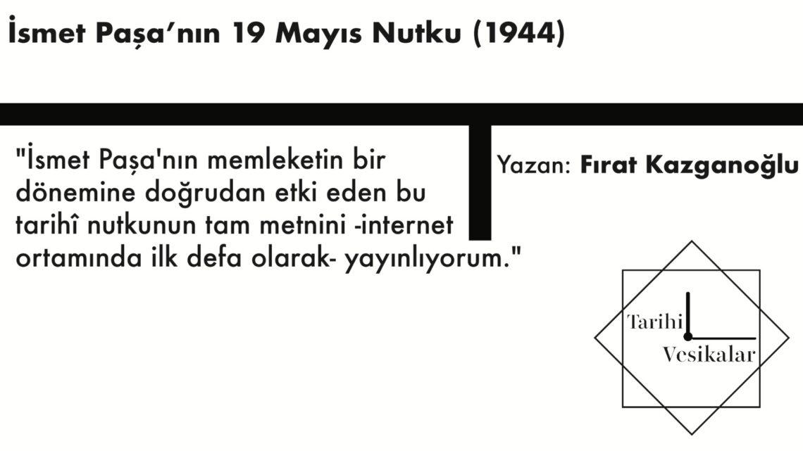 İsmet Paşa'nın 19 Mayıs Nutku (1944)