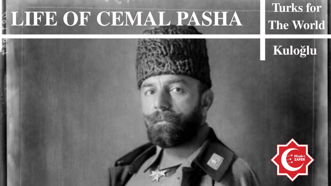 LIFE OF DJEMAL PASHA (CEMAL PAŞA)