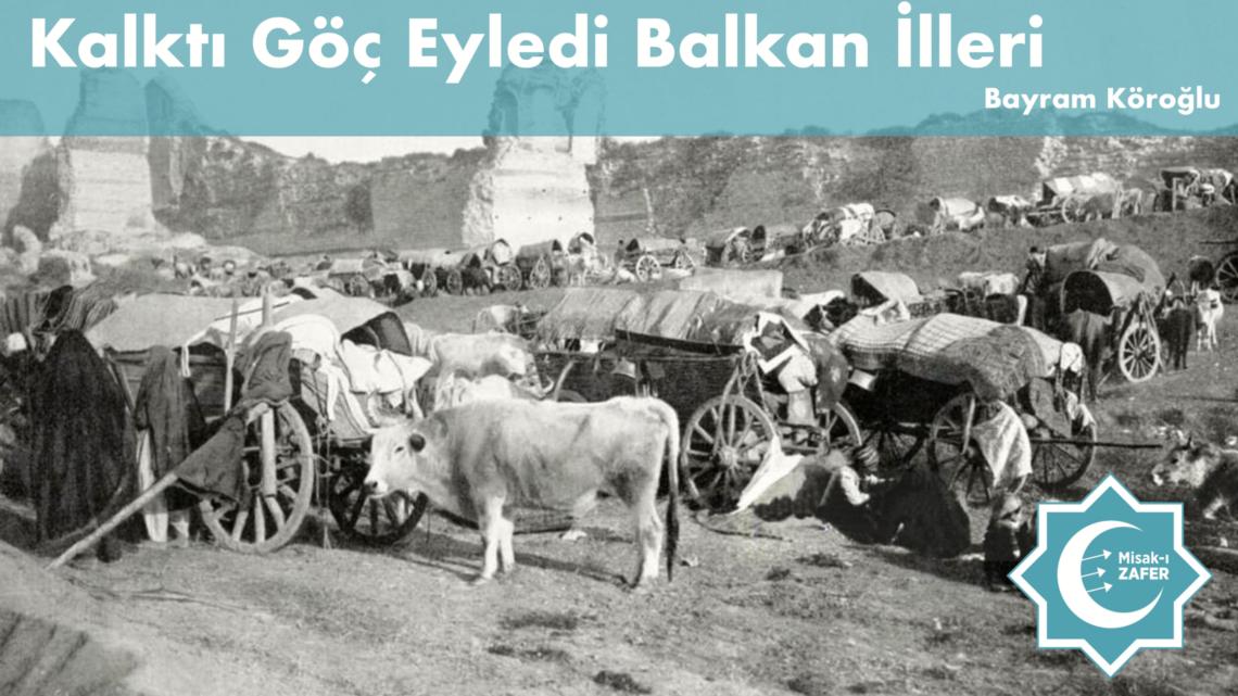Kalktı Göç Eyledi Balkan İlleri