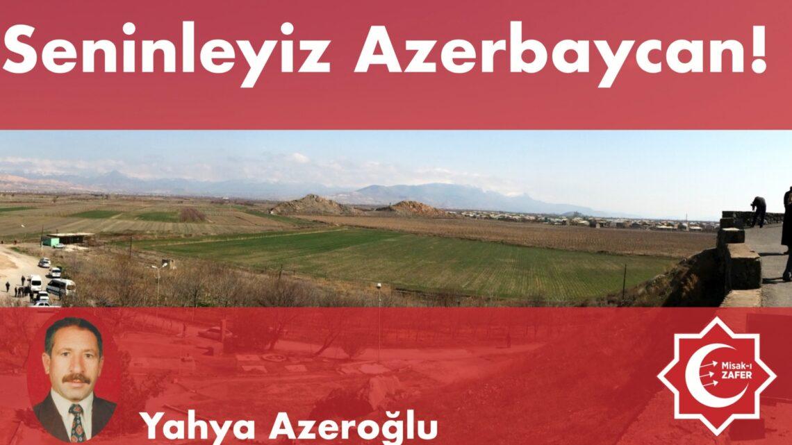 Seninleyiz Azerbaycan!