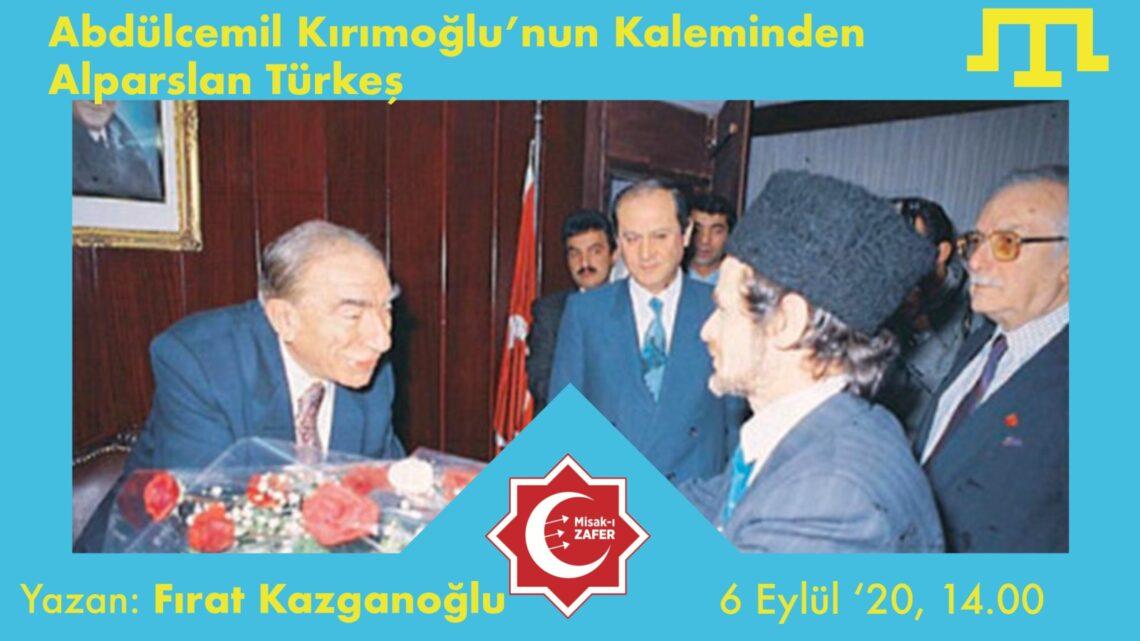 Abdülcemil Kırımoğlu'nun Kaleminden Alparslan Türkeş