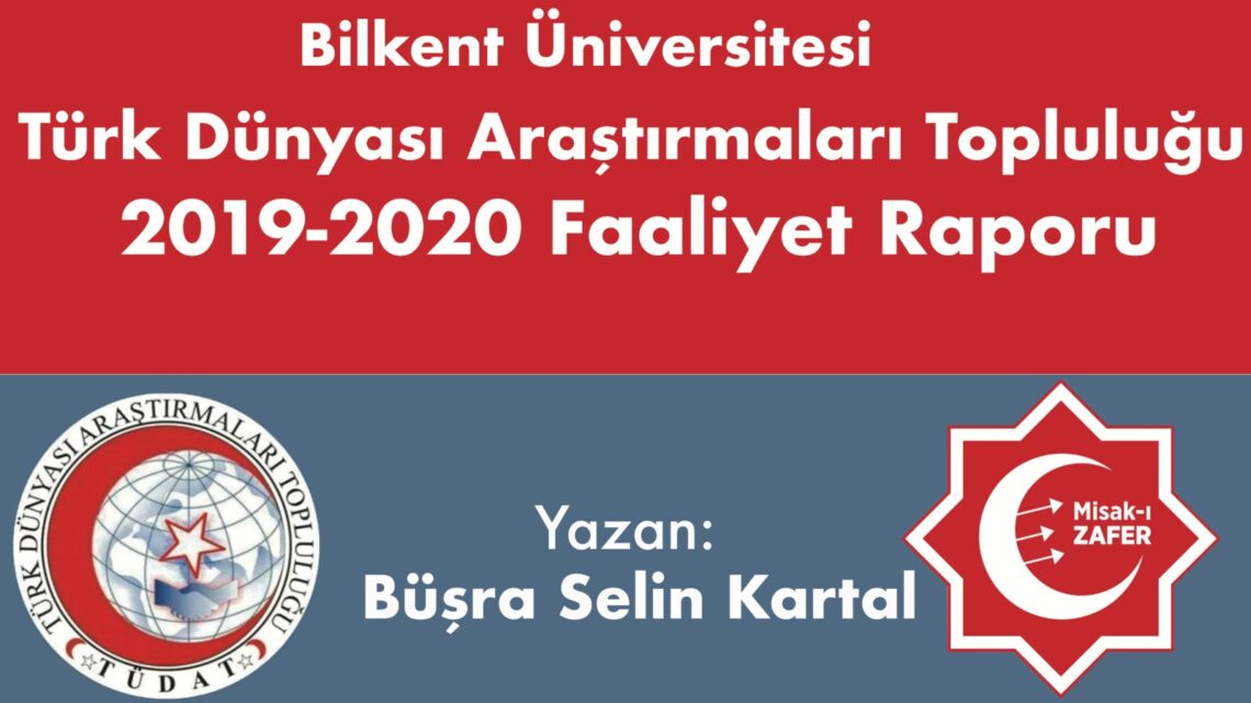 Bilkent Türk Dünyası Araştırmaları Topluluğu 2019-2020 Faaliyet Raporu