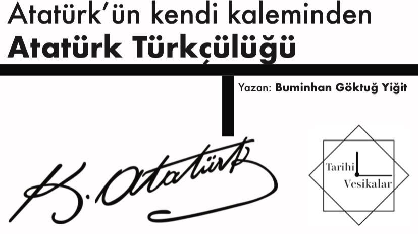 Atatürk'ün Kendi Kaleminden Atatürk Türkçülüğü