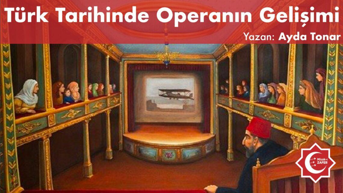 Türk Tarihinde Operanın Gelişimi