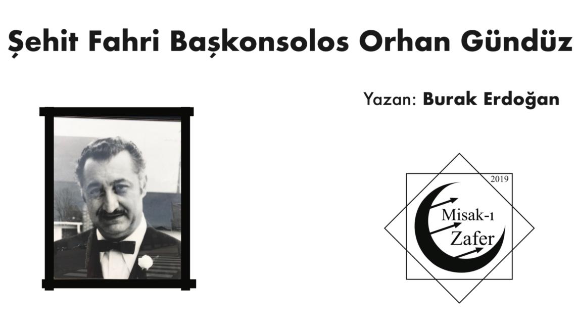 Şehit Fahri Başkonsolos Orhan Gündüz'ün Hayatı