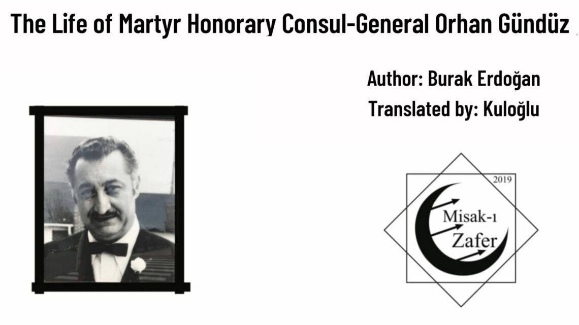 The Life of Martyr Honorary Consul-General Orhan Gündüz