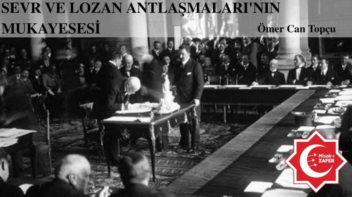 Sevr ve Lozan Antlaşması Mukayesesi