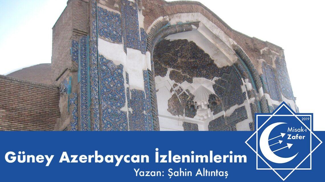 Güney Azerbaycan İzlenimlerim