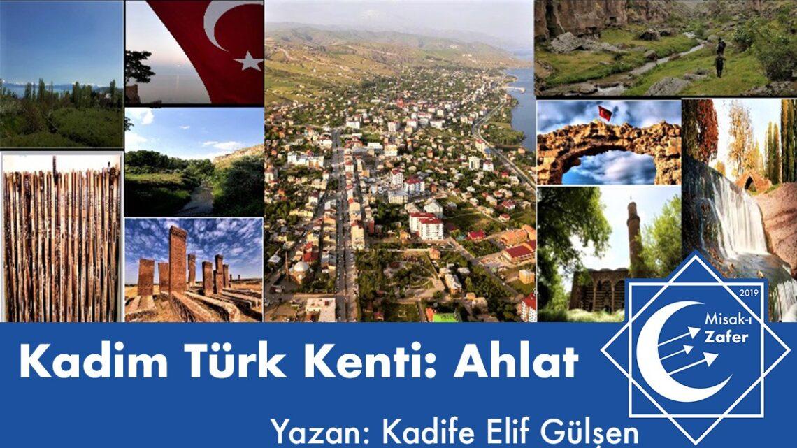 Kadim Türk Kenti: AHLAT