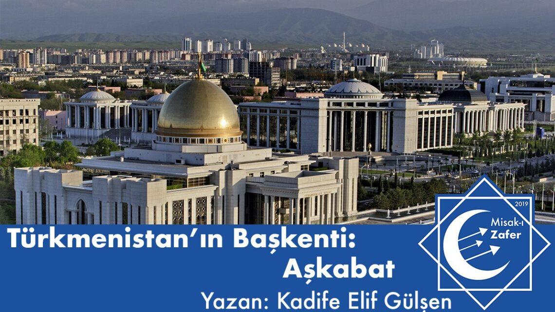 Türkmenistan'ın Başkenti: Aşkabat