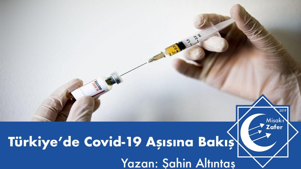 Türkiye'de Covid-19 Aşısına Bakış