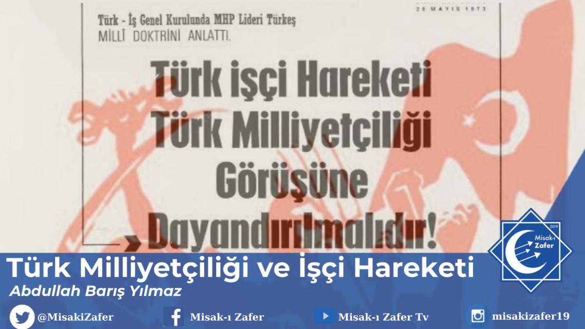 Türk Milliyetçiliği ve İşci Hareketi