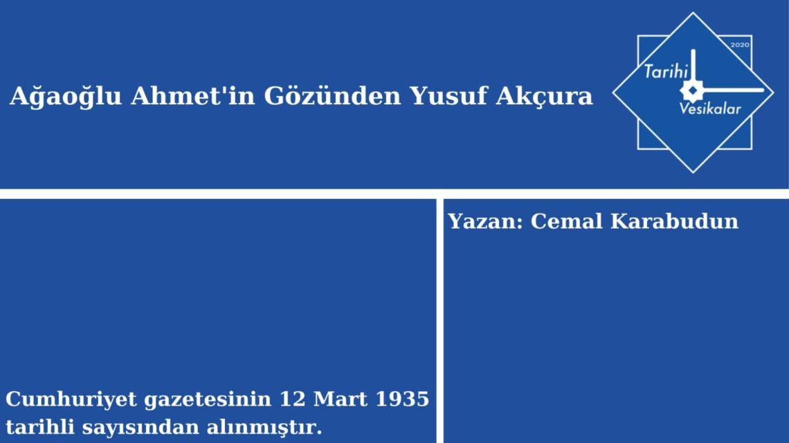 Ağaoğlu Ahmet'in Gözünden Yusuf Akçura
