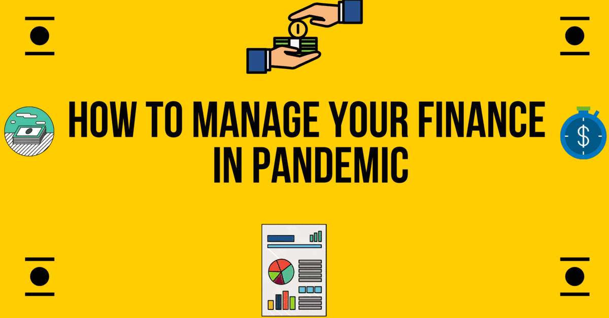 How to manage your finance in pandemic