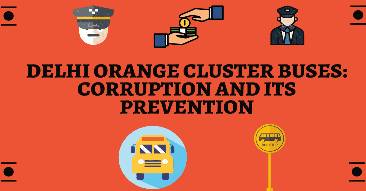 How to stop corruption in Orange Cluster Buses in Delhi?