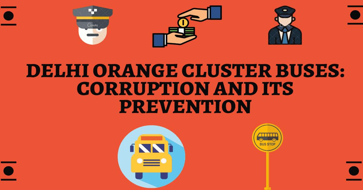 How to stop corruption in Orange Cluster Buses in Delhi?