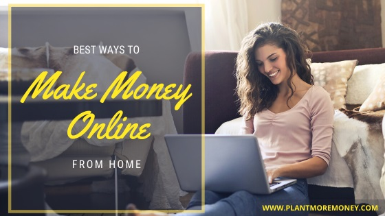 BEST WAYS TO MAKE MONEY ONLINE FROM HOME